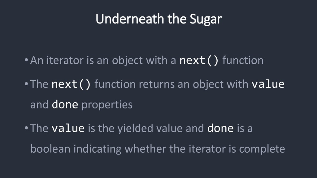 Underneath the Sugar •An iterator is an object ...