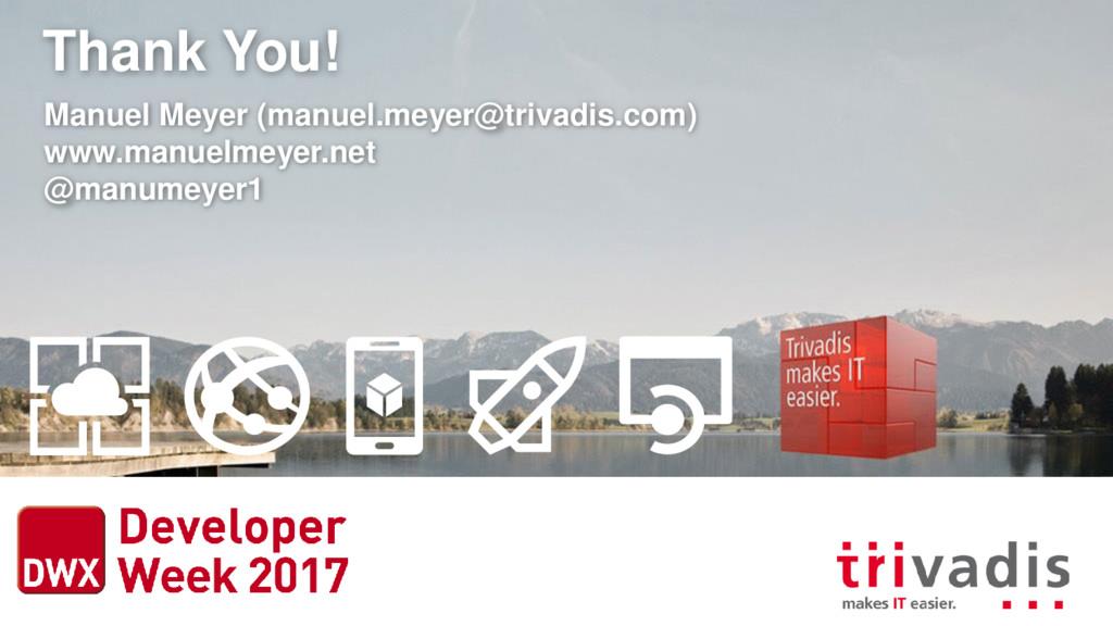 Thank You! Manuel Meyer (manuel.meyer@trivadis....