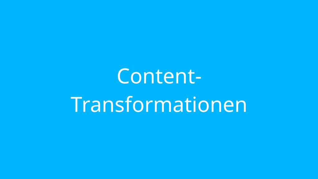 Content- Transformationen