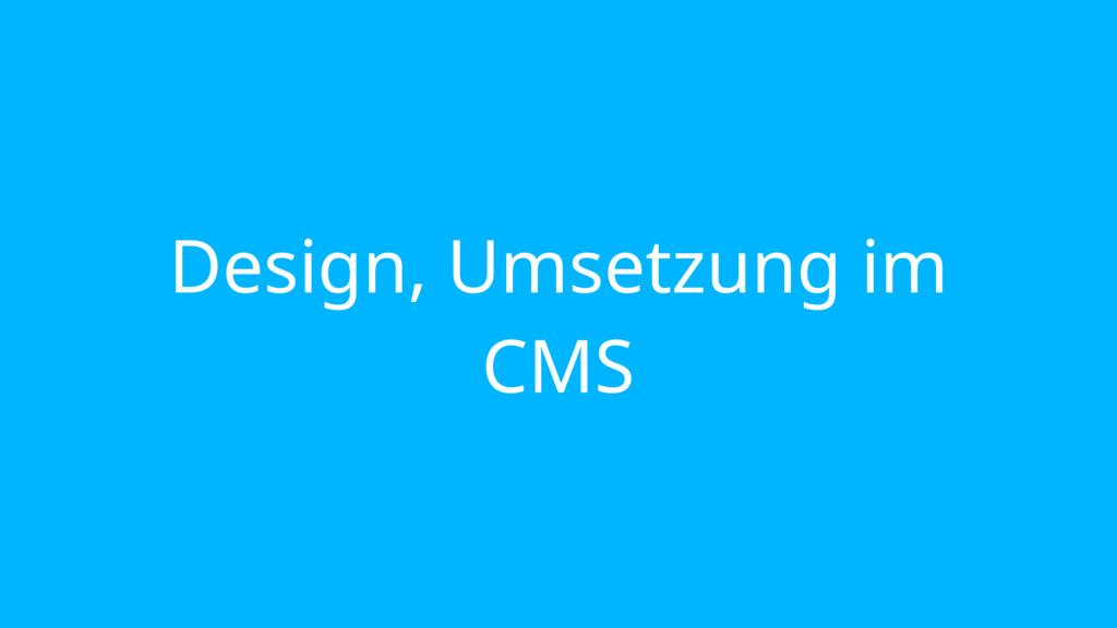 Design, Umsetzung im CMS