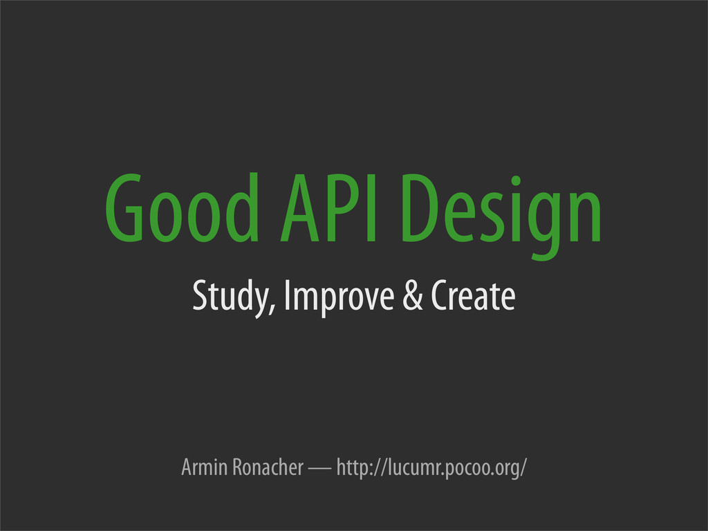 Good API Design Study, Improve & Create Armin R...