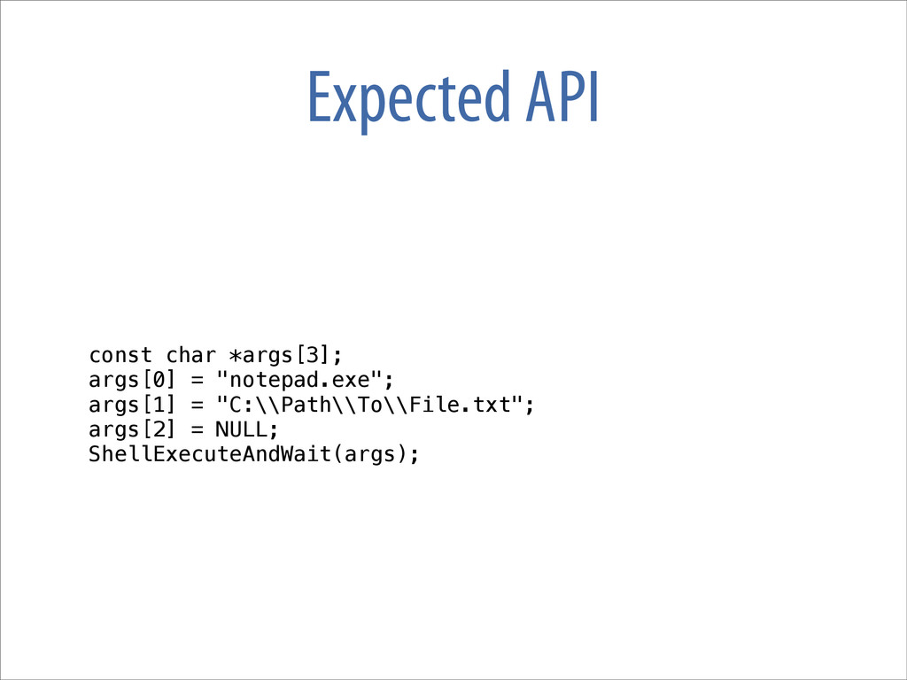 "Expected API const char *args[3]; args[0] = ""no..."