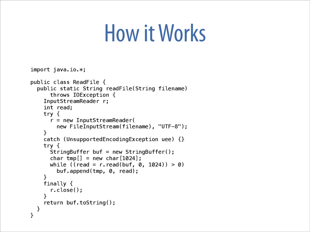 How it Works import java.io.*; public class Rea...