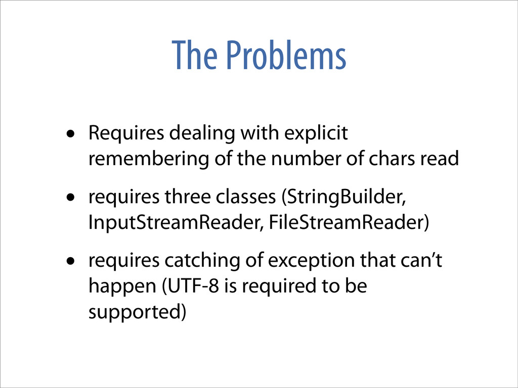 The Problems • Requires dealing with explicit r...