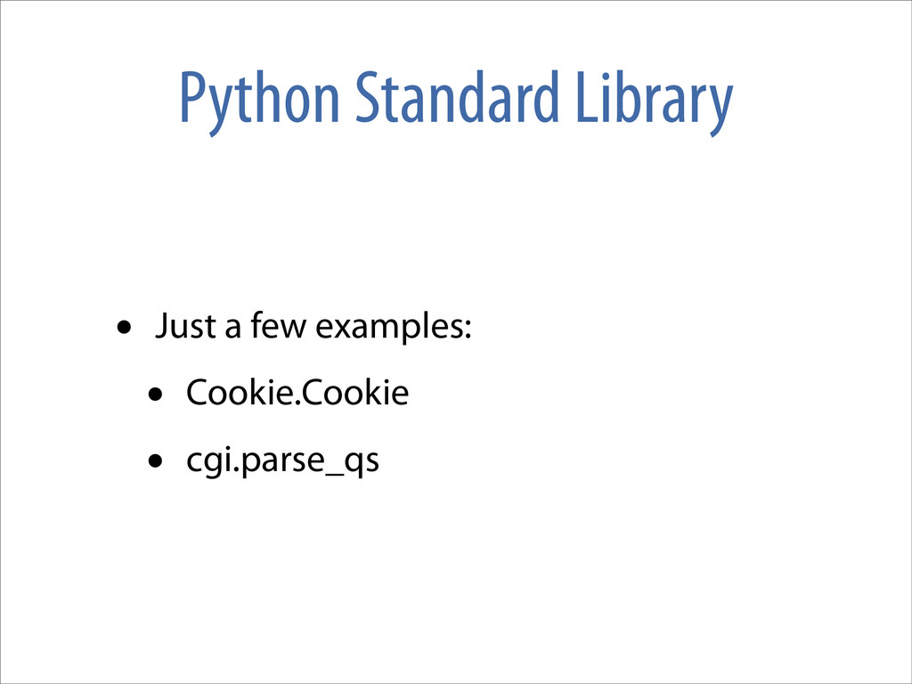 Python Standard Library • Just a few examples: ...