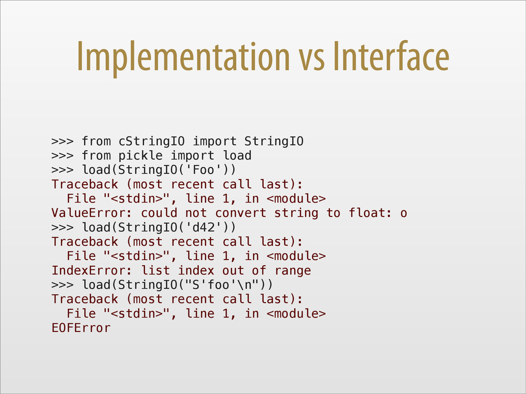 Implementation vs Interface >>> from cStringIO ...