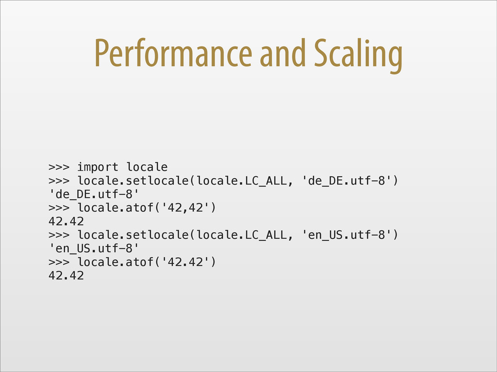 Performance and Scaling >>> import locale >>> l...