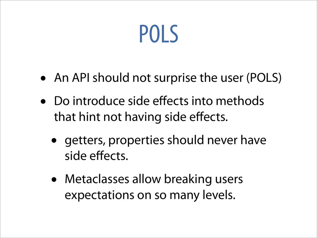 POLS • An API should not surprise the user (POL...