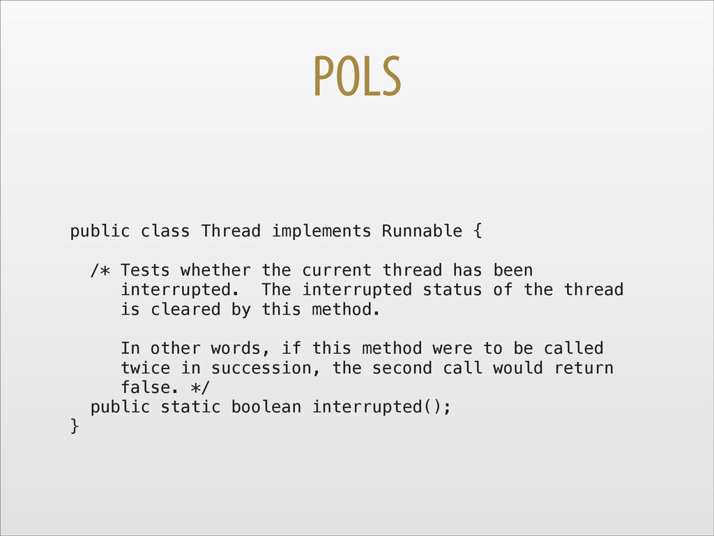 POLS public class Thread implements Runnable { ...