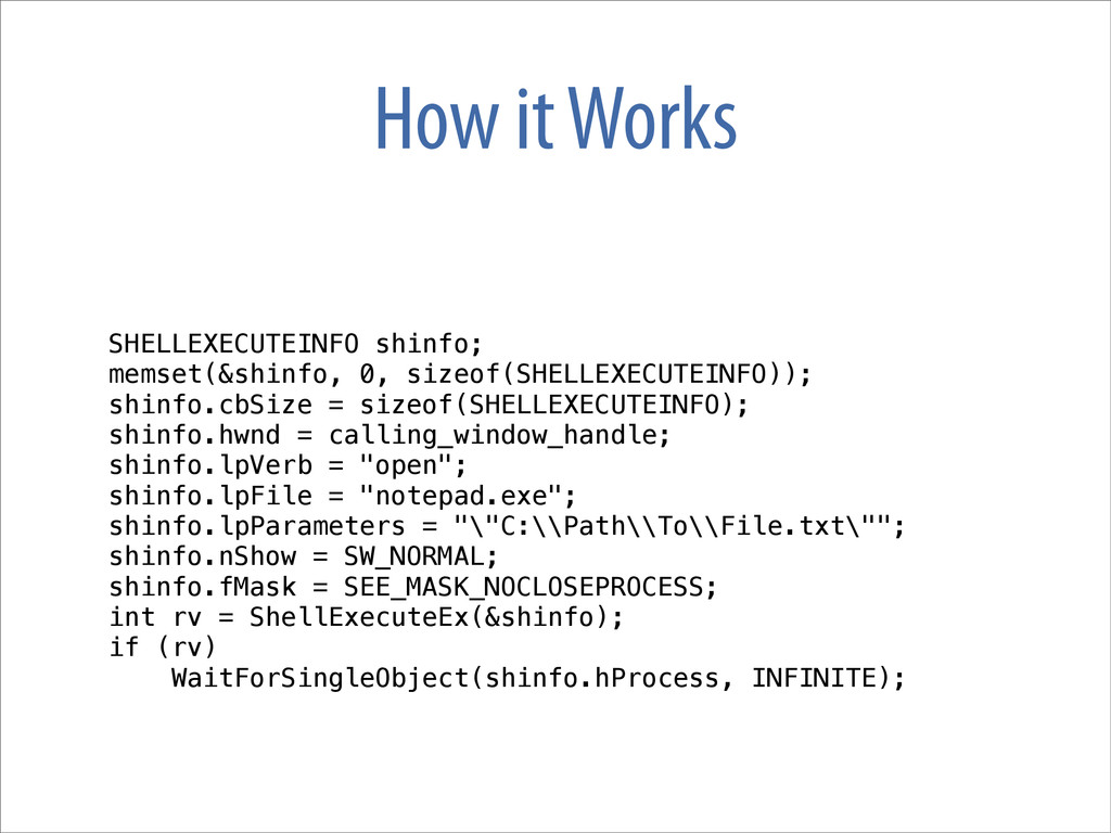 How it Works SHELLEXECUTEINFO shinfo; memset(&s...