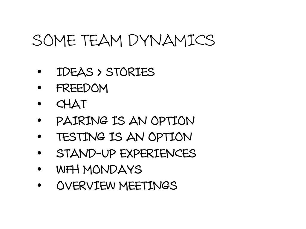SOME TEAM DYNAMICS • IDEAS > STORIES • FREEDO...