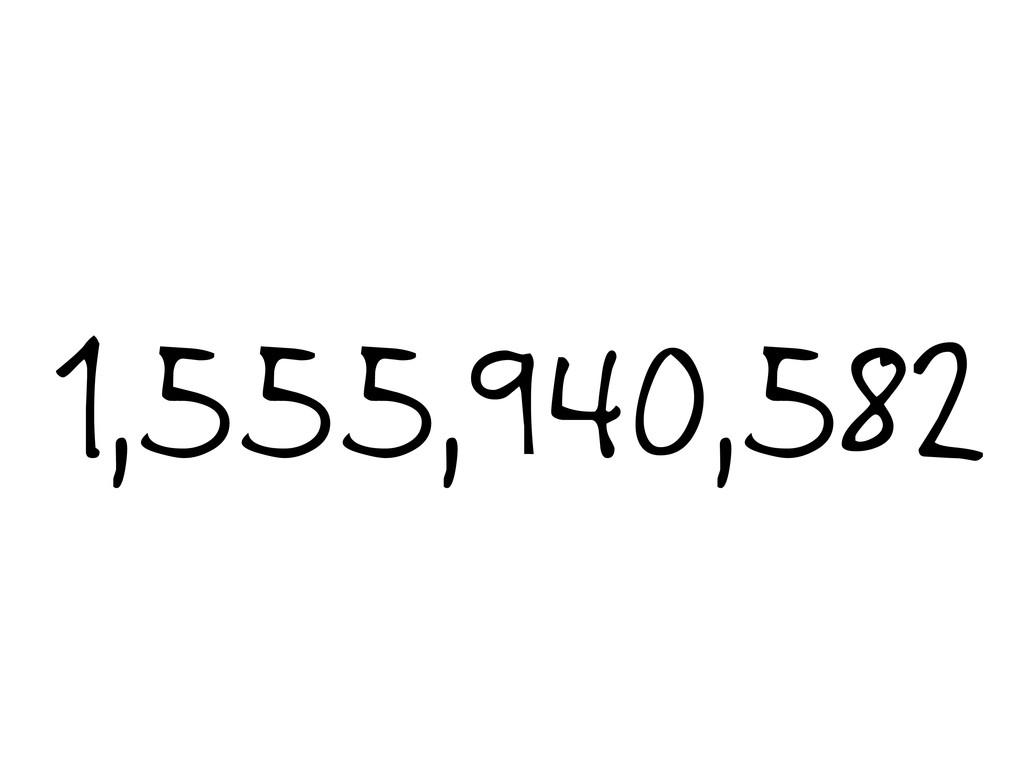 1,555,940,582