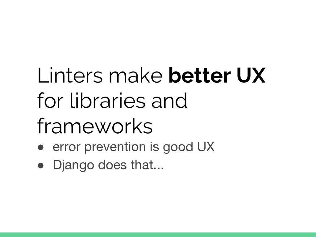 Linters make better UX for libraries and framew...