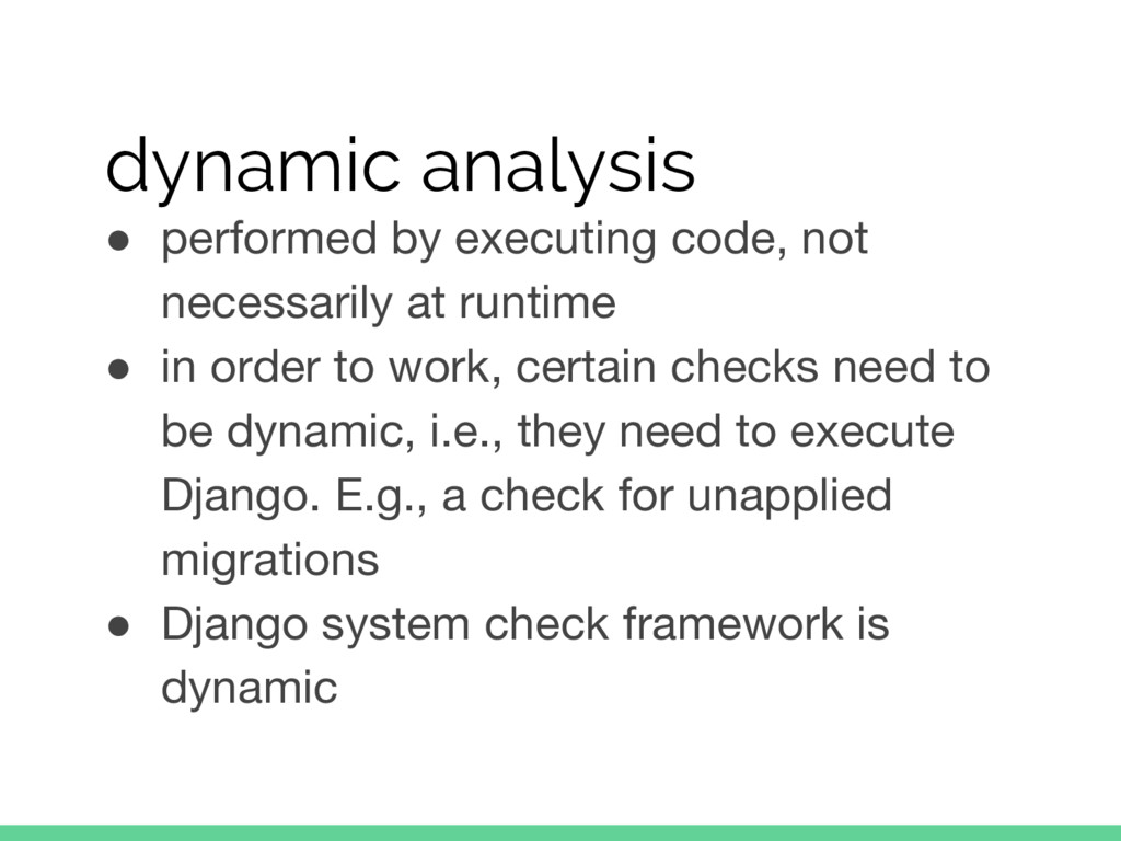 dynamic analysis ● performed by executing code,...