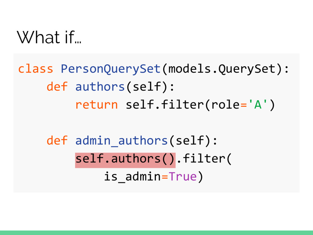 class PersonQuerySet(models.QuerySet): def auth...
