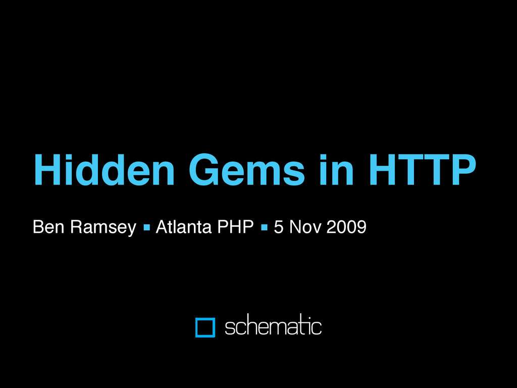 Hidden Gems in HTTP Ben Ramsey ■ Atlanta PHP ■ ...