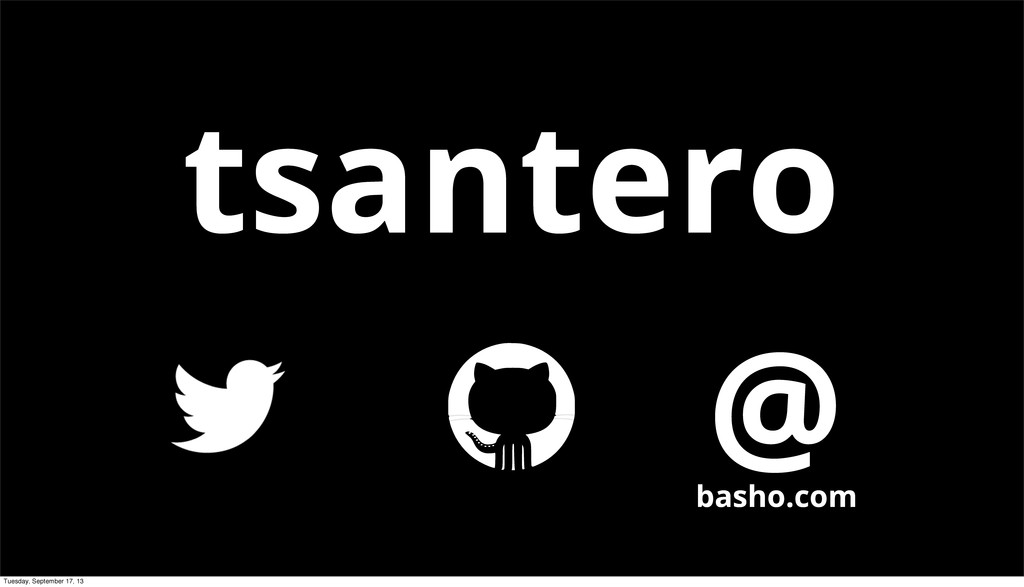 tsantero @ basho.com Tuesday, September 17, 13