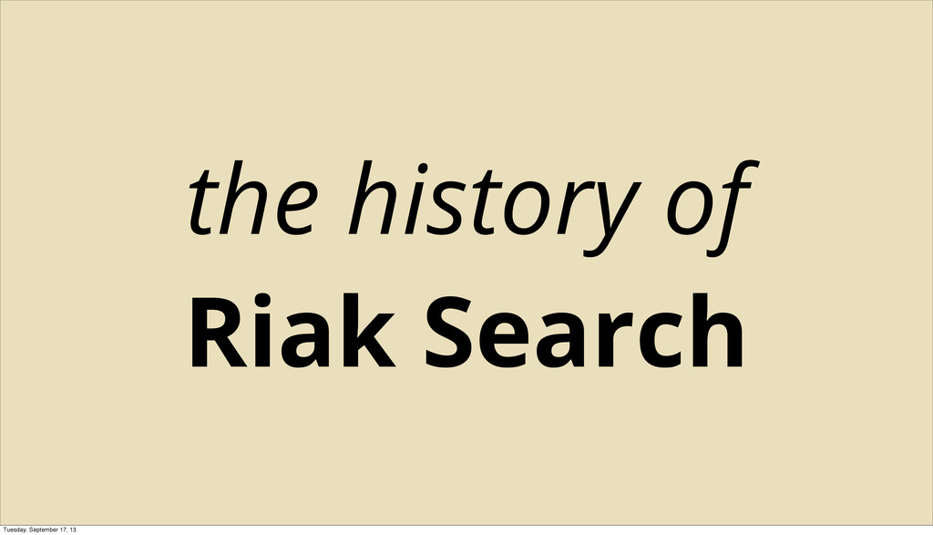 the history of Riak Search Tuesday, September 1...