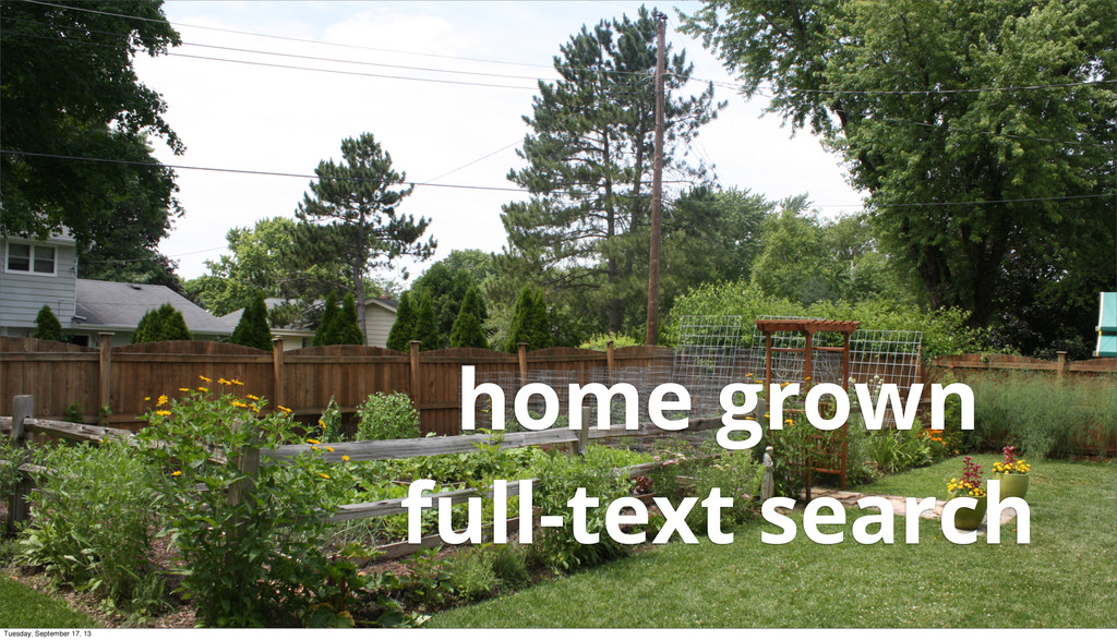 home grown full-text search Tuesday, September ...