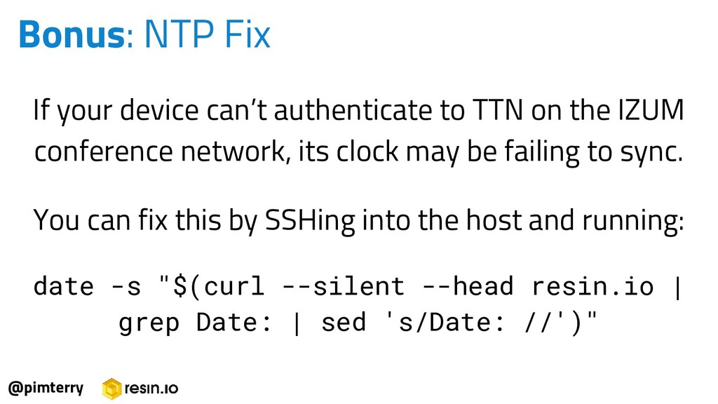 Bonus: NTP Fix @pimterry If your device can't a...