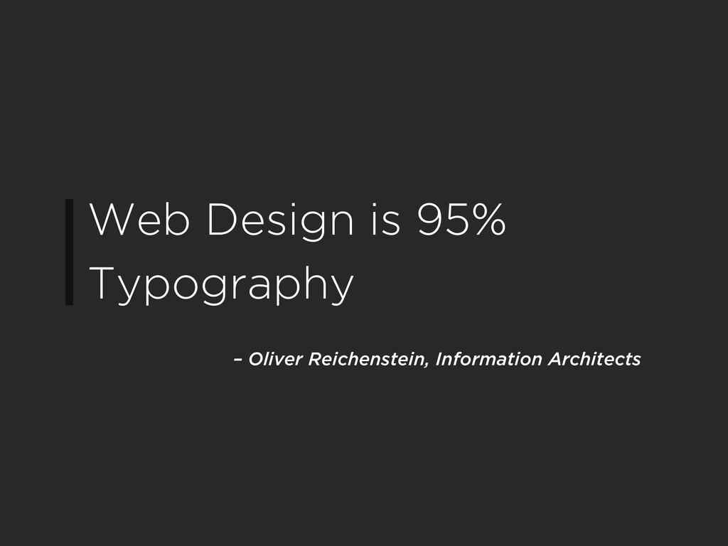 Web Design is 95% Typography – Oliver Reichenst...