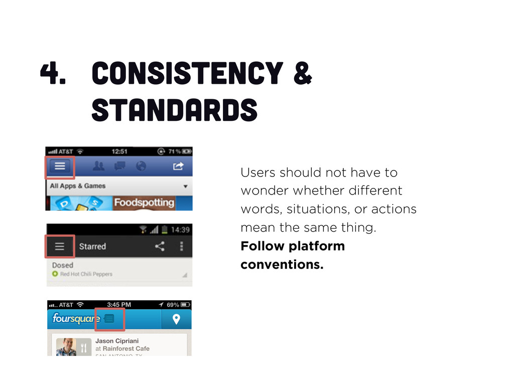 4.  Consistency & standards Users should not ha...