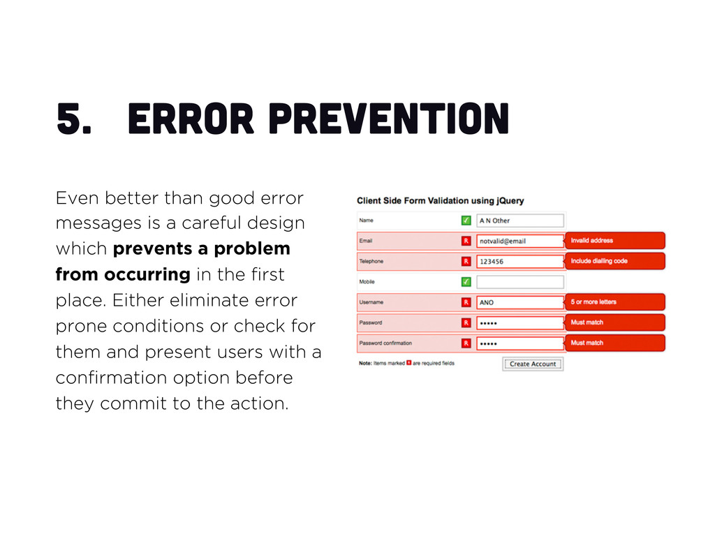 5.  Error prevention Even better than good erro...