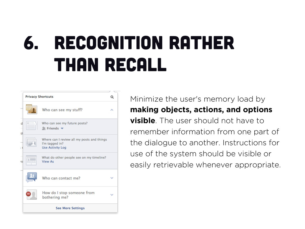 6. Recognition rather than recall Minimize the...