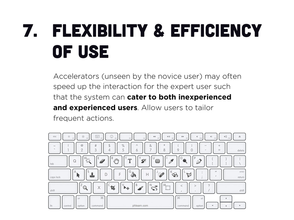 7.  Flexibility & efficiency of use Accelerator...