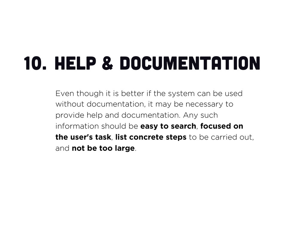 10. Help & documentation Even though it is bet...