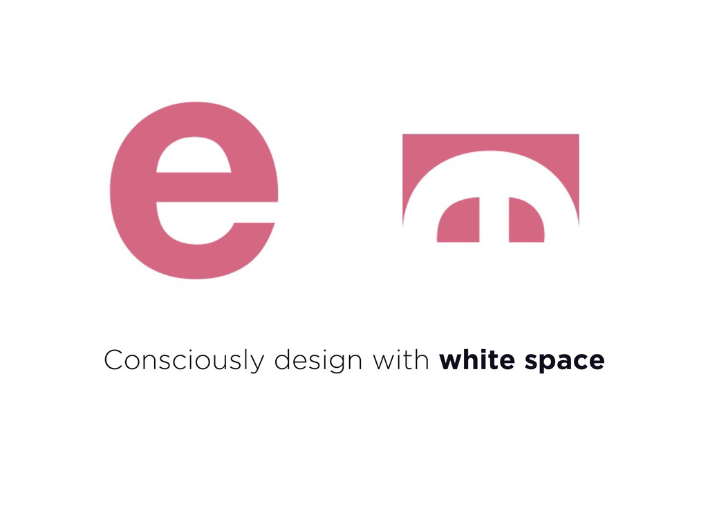 Consciously design with white space