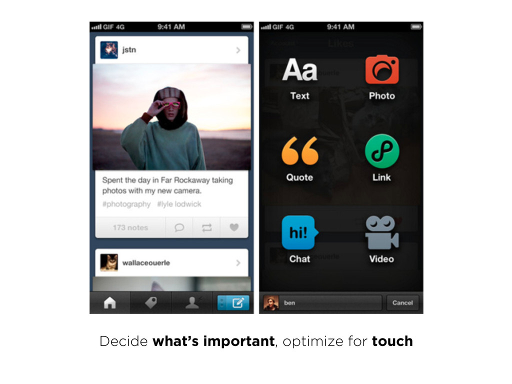 Decide what's important, optimize for touch