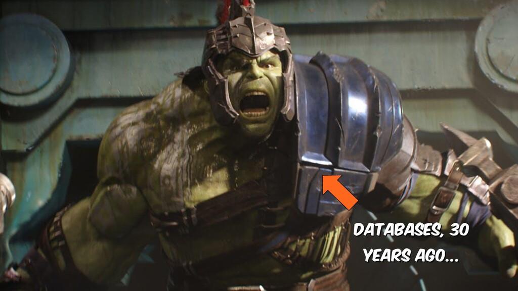Databases, 30 years ago...