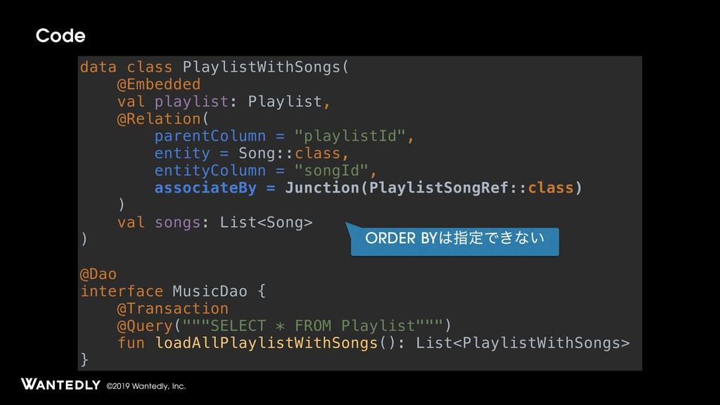 ©2019 Wantedly, Inc. Code data class PlaylistWi...