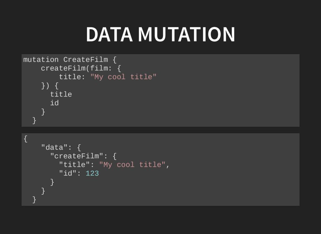 DATA MUTATION DATA MUTATION mutation CreateFilm...