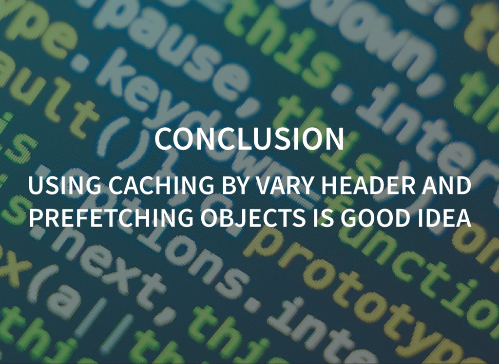 CONCLUSION CONCLUSION USING CACHING BY VARY HEA...