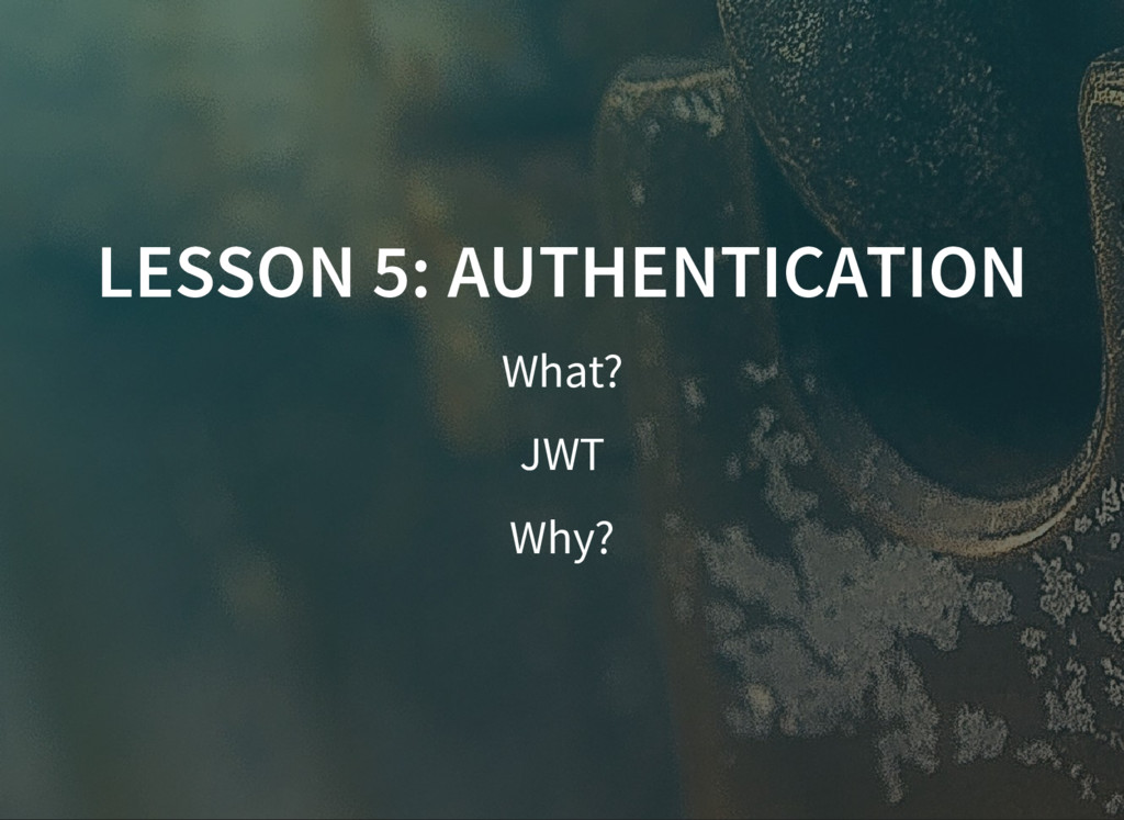 LESSON 5: AUTHENTICATION LESSON 5: AUTHENTICATI...