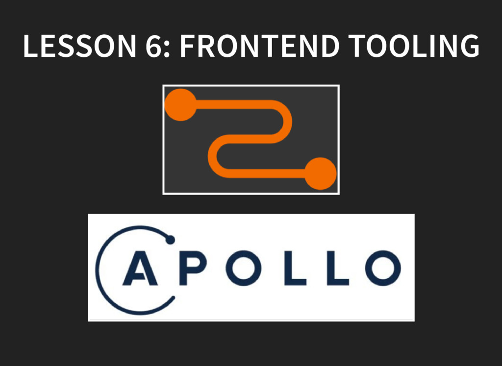 LESSON 6: FRONTEND TOOLING LESSON 6: FRONTEND T...