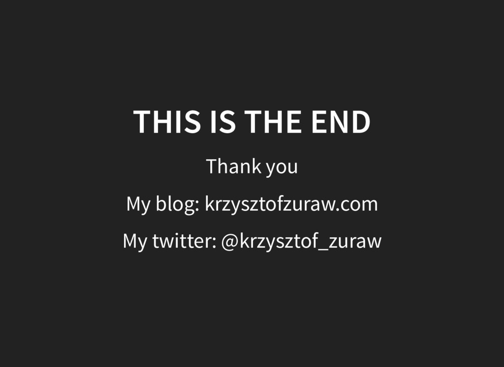 THIS IS THE END THIS IS THE END Thank you My bl...