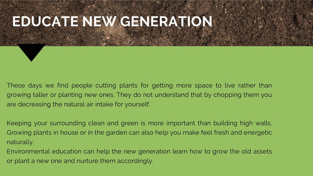 These days we find people cutting plants for ge...