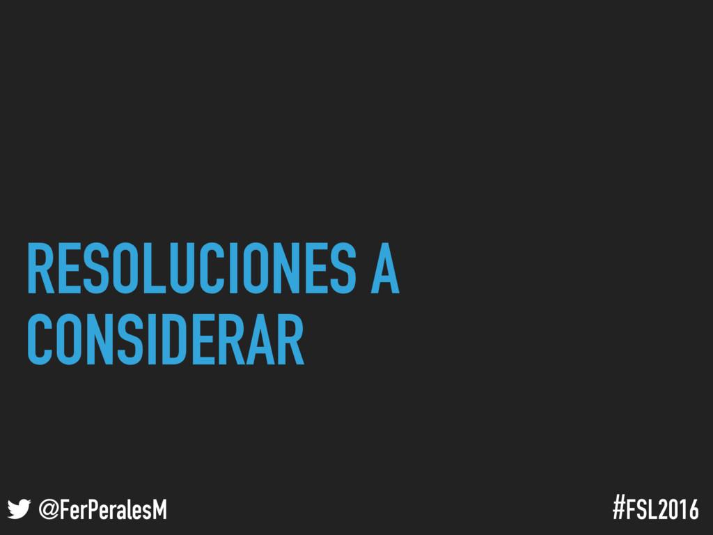 ! @FerPeralesM #FSL2016 RESOLUCIONES A CONSIDER...