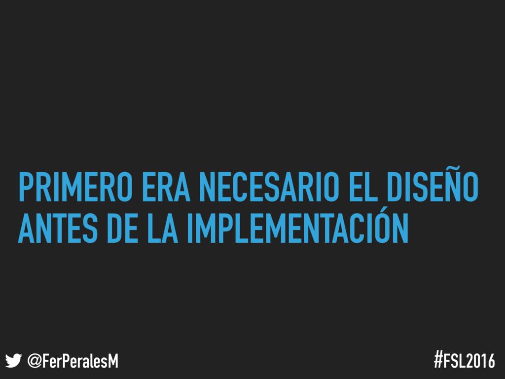 ! @FerPeralesM #FSL2016 PRIMERO ERA NECESARIO E...