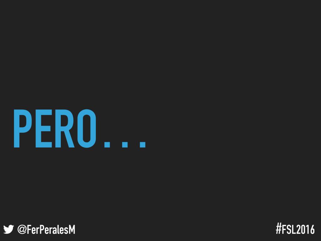 ! @FerPeralesM #FSL2016 PERO…