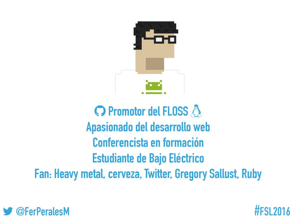 """#FSL2016 ! @FerPeralesM """" Promotor del FLOSS # ..."""