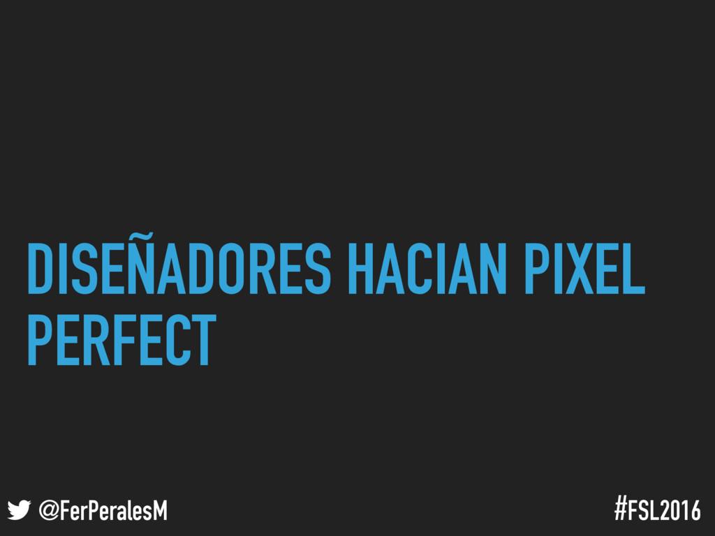 ! @FerPeralesM #FSL2016 DISEÑADORES HACIAN PIXE...