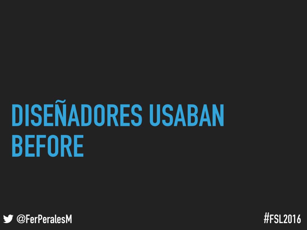 ! @FerPeralesM #FSL2016 DISEÑADORES USABAN BEFO...