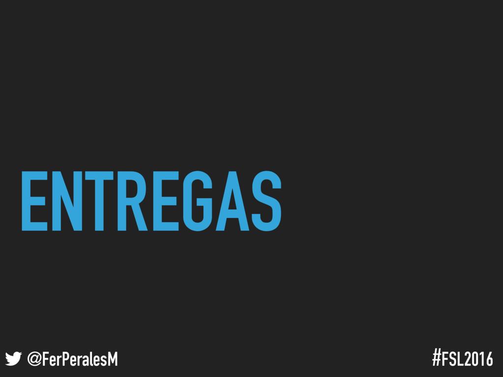 ! @FerPeralesM #FSL2016 ENTREGAS