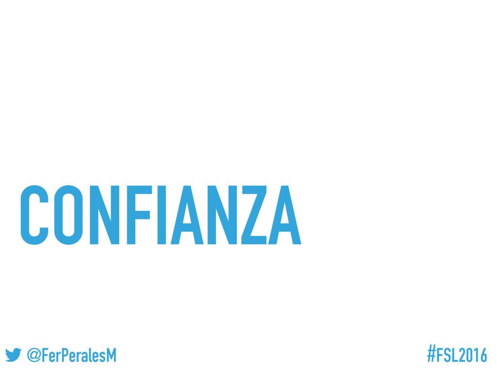 #FSL2016 ! @FerPeralesM CONFIANZA