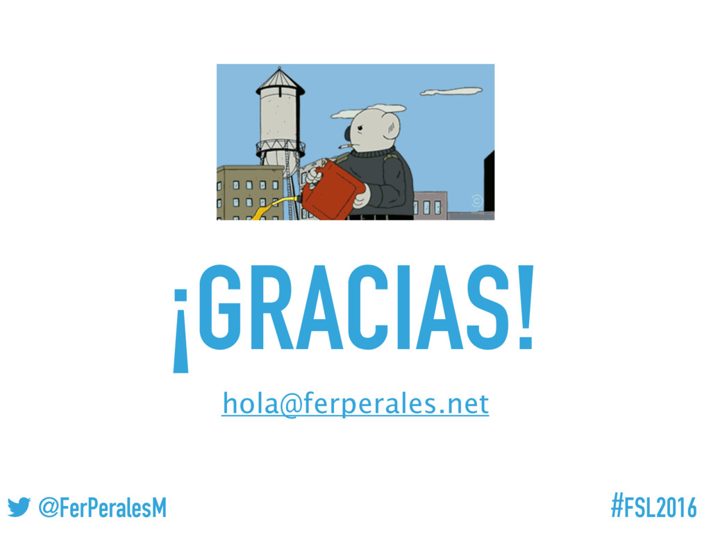 #FSL2016 ! @FerPeralesM ¡GRACIAS! hola@ferperal...