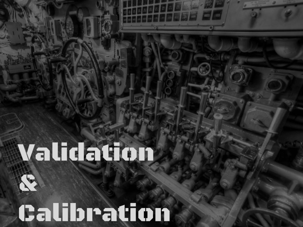 Validation & Calibration